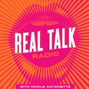 Cover image of Real Talk Radio with Nicole Antoinette