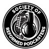 Cover image of The Society of Reformed Podcasters