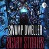 Cover image of The Dark Swamp: Horror Stories | Swamp Dweller Podcast