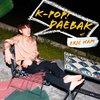Cover image of K-Pop Daebak w/ Eric Nam