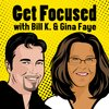Cover image of Get Focused with Bill K. & Gina Faye