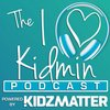 Cover image of The I Love Kidmin Podcast Powered by KidzMatter