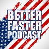 Cover image of Better Faster Podcast
