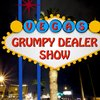 Cover image of Vegas Grumpy Dealer Show