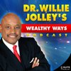 Cover image of Dr. Willie Jolley's Wealthy Ways