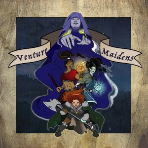 Venture Maidens | A Dungeons and Dragons Podcast | Listen to