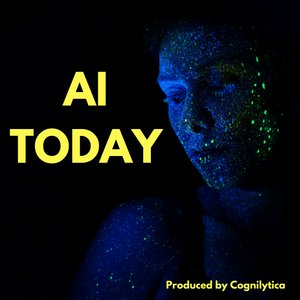 AI Today Podcast: Artificial Intelligence Insights, Experts