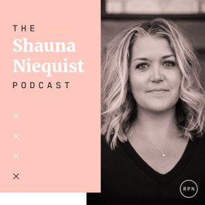 The Shauna Niequist Podcast | Listen to the Most Popular